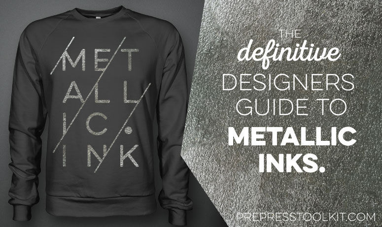 4475eb40 Metallic Inks: The definitive designers guide; screen printing, textures