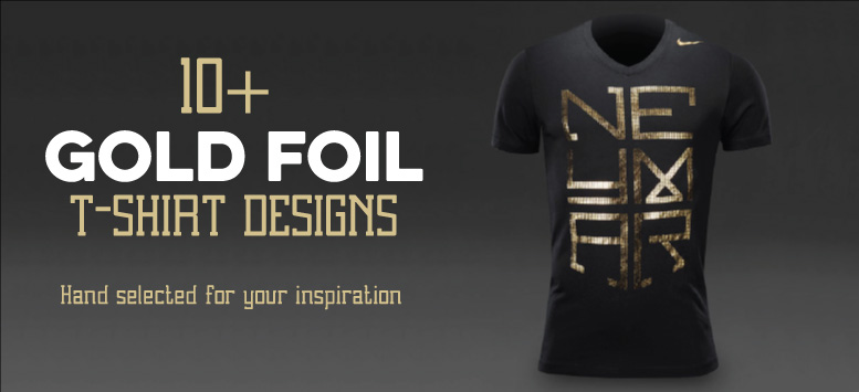 10 Gold foil t-shirt designs hand selected for inspiration