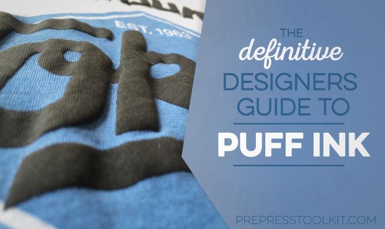 Puff Ink The definitive designers guide apparel creation