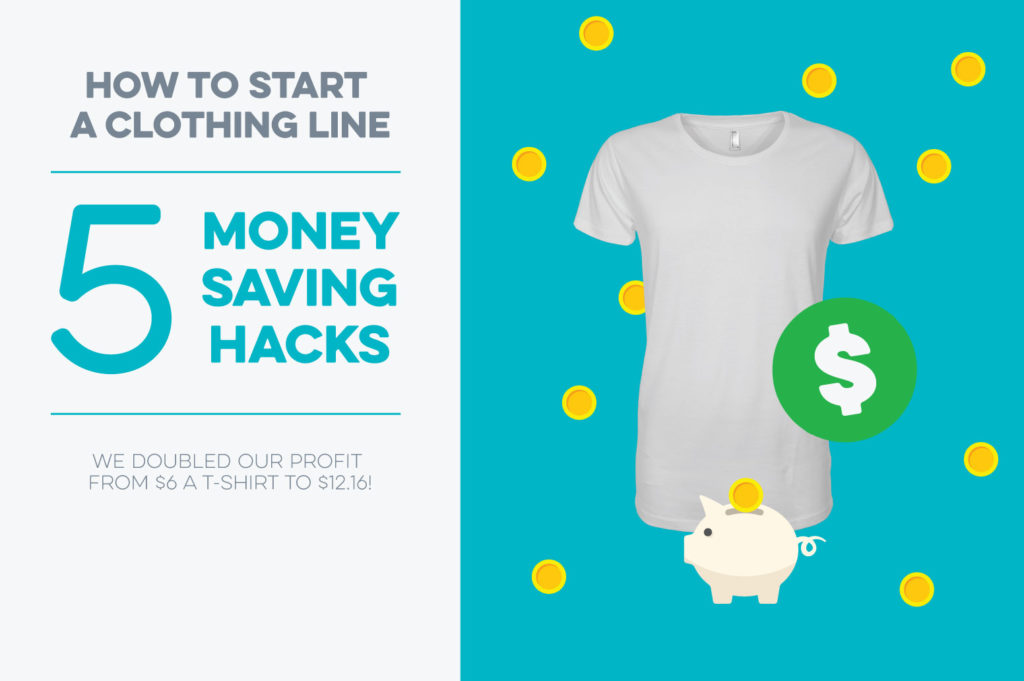 start a clothing brand 5 money saving hacks